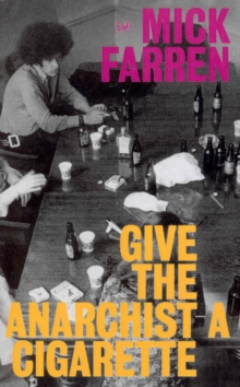 Give The Anarchist A Cigarette, Paperback / softback Book
