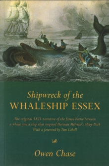 Shipwreck Of The Whaleship Essex : The true story that inspired the film In the Heart of the Sea, Paperback Book