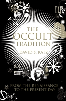 The Occult Tradition : From the Renaissance to the Present Day, Paperback / softback Book