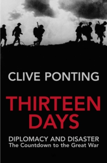 Thirteen Days : The Road to the First World War, Paperback / softback Book