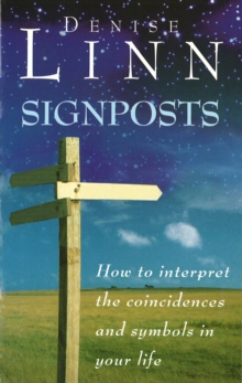 Signposts : The Universe is Whispering to You, Paperback Book