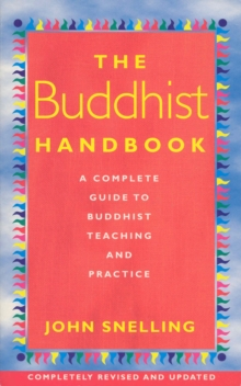The Buddhist Handbook : A Complete Guide to Buddhist Teaching and Practice, Paperback Book