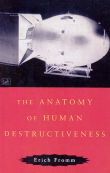 The Anatomy of Human Destructiveness, Paperback Book