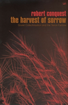 Harvest of Sorrow, The:Soviet Collectivation and the Terror-Famine, Paperback Book