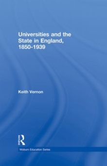 Universities and the State in England, 1850-1939, Hardback Book
