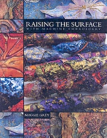 Raising the Surface with Machine Embroidery, Paperback Book