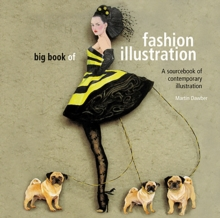 Big Book of Fashion Illustration : A Sourcebook of Contemporary Illustration, Paperback Book