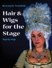 Hair and Wigs for the Stage Step-by-step, Hardback Book
