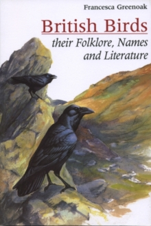 British Birds : Their Names, Folklore and Literature, Paperback Book