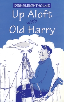 Up Aloft with Old Harry, Paperback Book