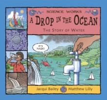 A Drop in the Ocean : The Story of Water, Paperback Book