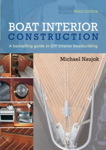 Boat Interior Construction : A Bestselling Guide to DIY Interior Boatbuilding, Paperback Book