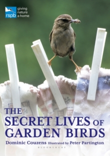 The Secret Lives of Garden Birds, Paperback / softback Book
