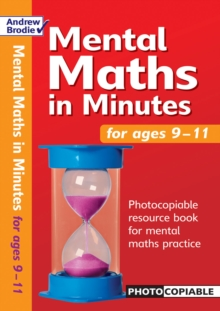 Mental Maths in Minutes for Ages 9-11 : Photocopiable Resources Book for Mental Maths Practice, Paperback Book