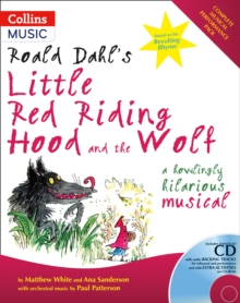 Roald Dahl's Little Red Riding Hood and the Wolf : A Howling Hilarious Musical, Mixed media product Book