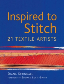 Inspired to Stitch : 21 textile artists, Hardback Book