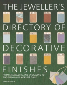 The Jeweller's Directory of Decorative Finishes : From Enamelling and Engraving to Anodising and Mokume Gane, Paperback Book