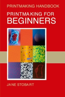 Printmaking for Beginners, Paperback Book