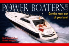 Power Boater's Guide : Get the Most Out of Your Boat, Paperback / softback Book
