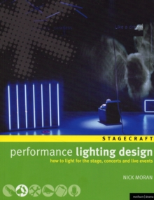 Performance Lighting Design : How to light for the stage, concerts and live events, Paperback Book