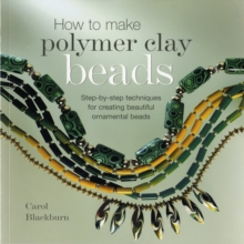 How to Make Polymer Clay Beads, Paperback Book