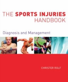 The Sports Injuries Handbook : Diagnosis and Management, Paperback Book