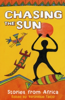 Chasing the Sun : Stories from Africa, Paperback Book