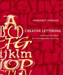 Creative Lettering : Experimental Ideas for Contemporary Lettering, Paperback Book