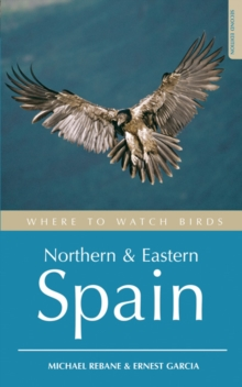 Where to Watch Birds in Northern and Eastern Spain, Paperback Book