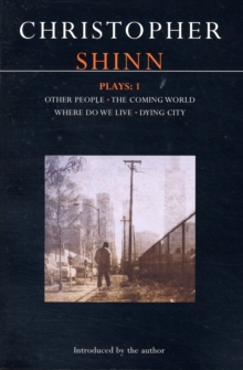 "Shinn Plays : ""Other People"", "" The Coming World"", ""Where Do We Live"", ""Dying City"" No. 1, Paperback / softback Book"