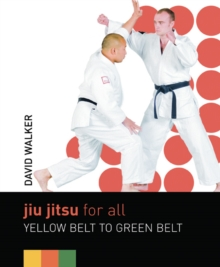 Jiu Jitsu for All : Yellow Belt to Green Belt, Paperback Book