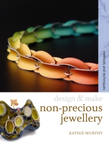 Non-precious Jewellery : Methods and Techniques, Paperback Book