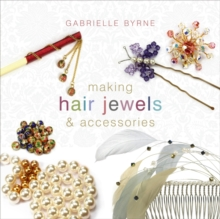 Making Hair Jewels and Accessories, Paperback Book