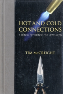 Hot and Cold Connections for Jewellers, Spiral bound Book