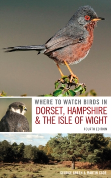 Where to Watch Birds in Dorset, Hampshire and the Isle of Wight, Paperback Book
