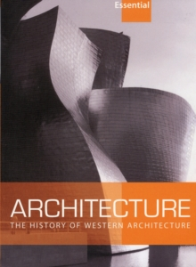 Essential Architecture : The History of Western Architecture, Paperback Book