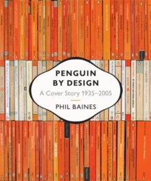 Penguin by Design : A Cover Story 1935-2005, Paperback Book