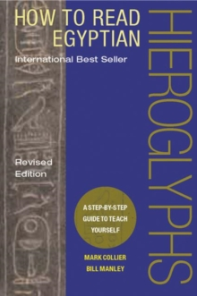 How to Read Egyptian Hieroglyphs : A Step-by-step Guide to Teach Yourself, Hardback Book