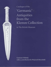 Catalogue of the 'Germanic' Antiquities from the Klemm Collection in the British Museum, Hardback Book