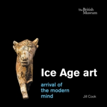 Ice Age art : arrival of the modern mind, Hardback Book