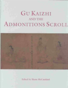 Gu Kaizhi and the Admonitions Scroll, Hardback Book