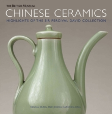 Chinese Ceramics : Highlights of the Sir Percival David Collection, Paperback Book