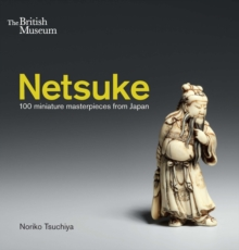 Netsuke : 100 Miniature Masterpieces from Japan, Paperback Book