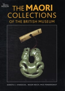 The Maori Collections of the British Museum, Hardback Book