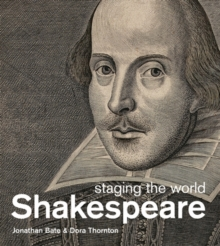 Shakespeare: Staging the World, Paperback Book