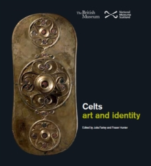 Celts : Art and Identity, Paperback / softback Book