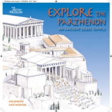 Explore the Parthenon : An Ancient Greek Temple and its Sculptures, Paperback Book