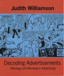 Decoding Advertisements : Ideology and Meaning in Advertising, Paperback Book