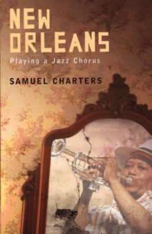 New Orleans : Playing a Jazz Chorus, Paperback / softback Book