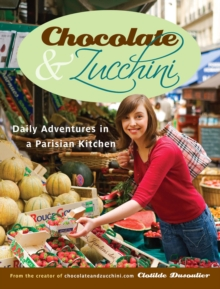 Chocolate and Zucchini, Paperback Book